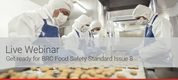 Live Webinar - Get Ready for BRC Food Safety Standard Issue 8